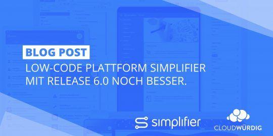 Low-Code-Plattform Simplifier mit neuem Release 6.0