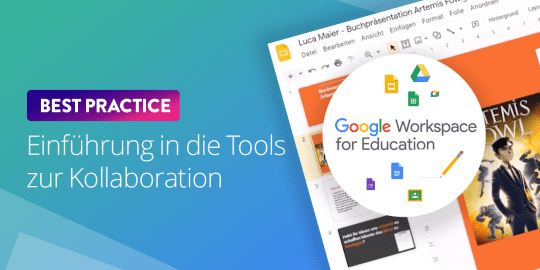 Google Workspace for Education - Einführung in die Tools zur Kollaboration