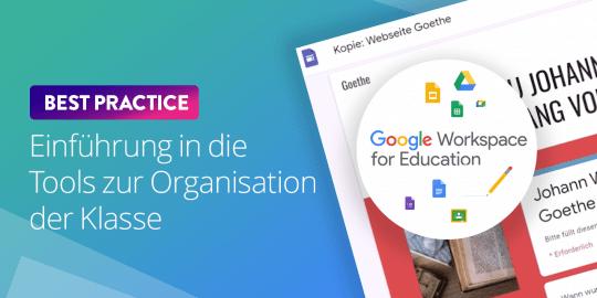 Google Workspace for Education - Einführung in die Tools zur Organisation der Klasse