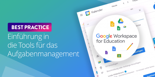 Google Workspace for Education - Tools für das Aufgabenmanagement