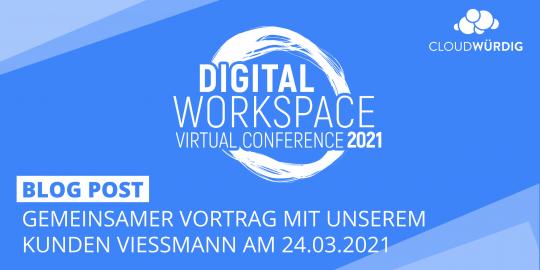 Cloudwürdig ist Teil der Digital Workspace Conference 2021