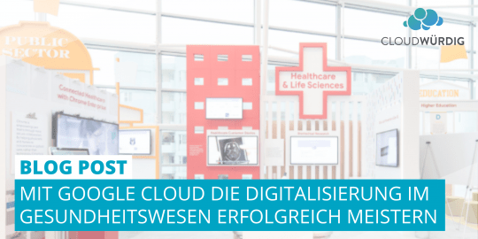 Google Cloud Digitalisierung Gesundheitswesen