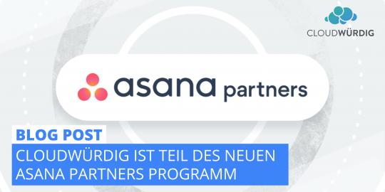 Cloudwürdig ist Teil des neuen Asana Partners Programm